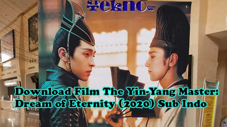 Download Film The Yin-Yang Master: Dream of Eternity (2020) Sub Indo